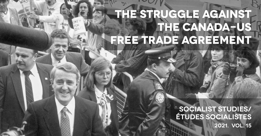 View Vol. 15 No. 1 (2021): Special Issue: Reflections on the Struggle Against the Canada-US Free Trade Agreement, 30 Years Later